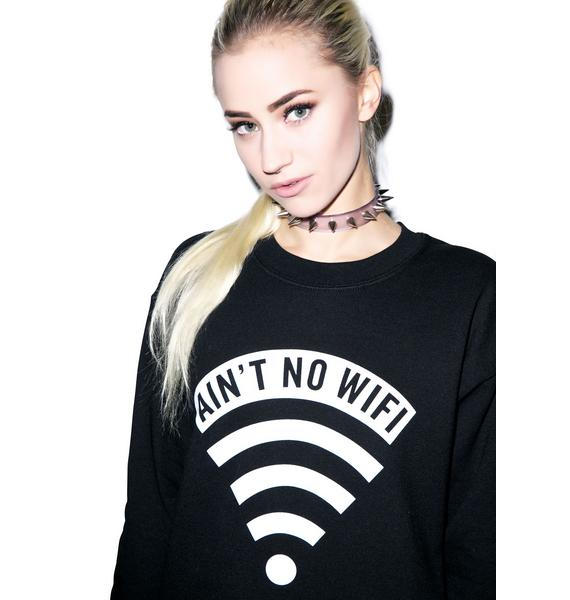 Dimepiece Aint No Wifi Crewneck