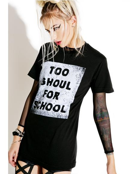 Too Ghoul For School Tee