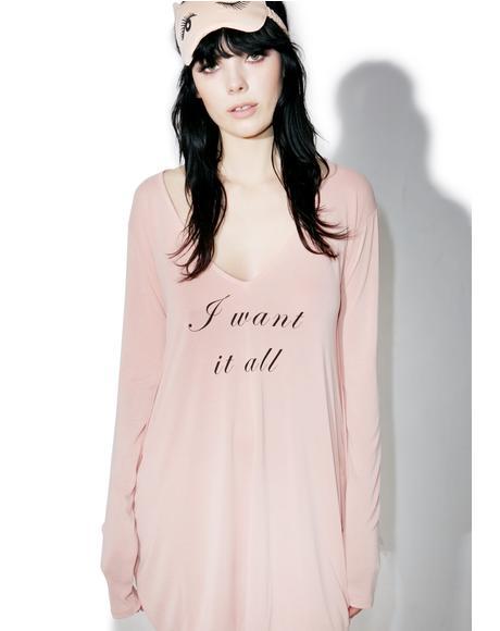 I Want It All Sleepshirt