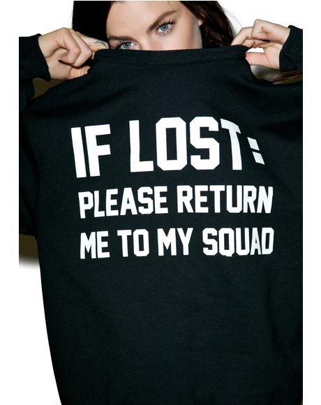 If Lost: Please Return Me To My Squad Sweatshirt