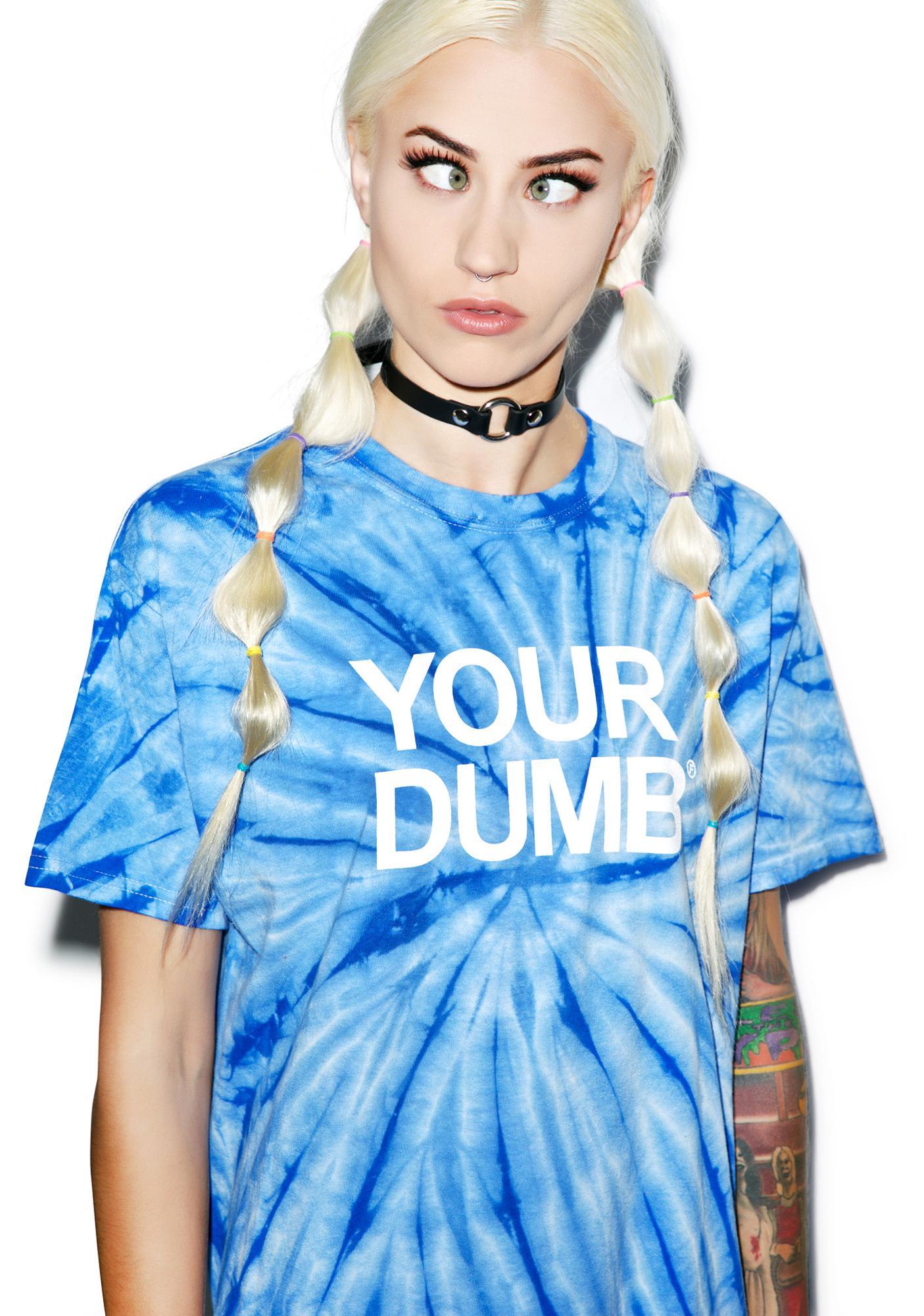 Your Dumb Tee