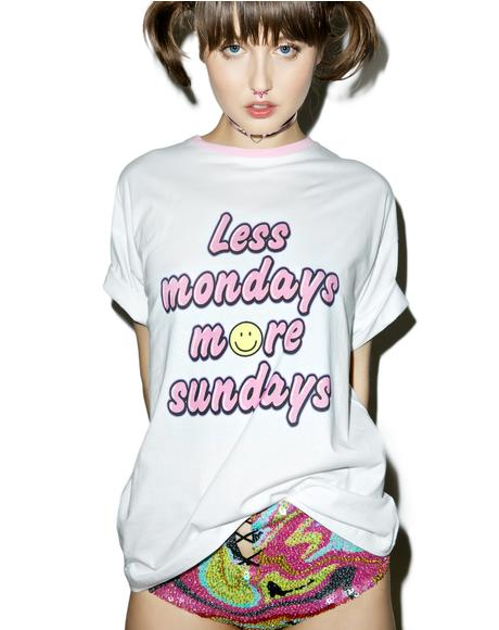 Less Mondays T-Shirt