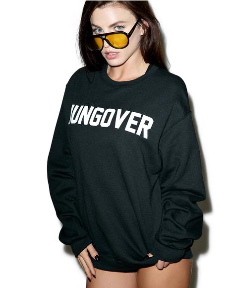 Hungover Sweatshirt