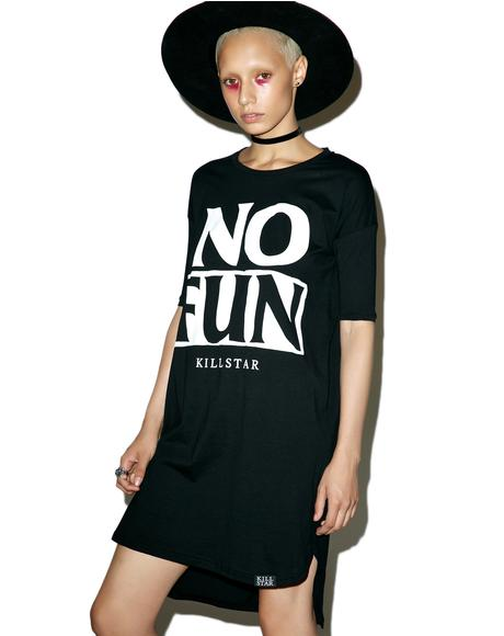 No Fun T-Shirt Dress