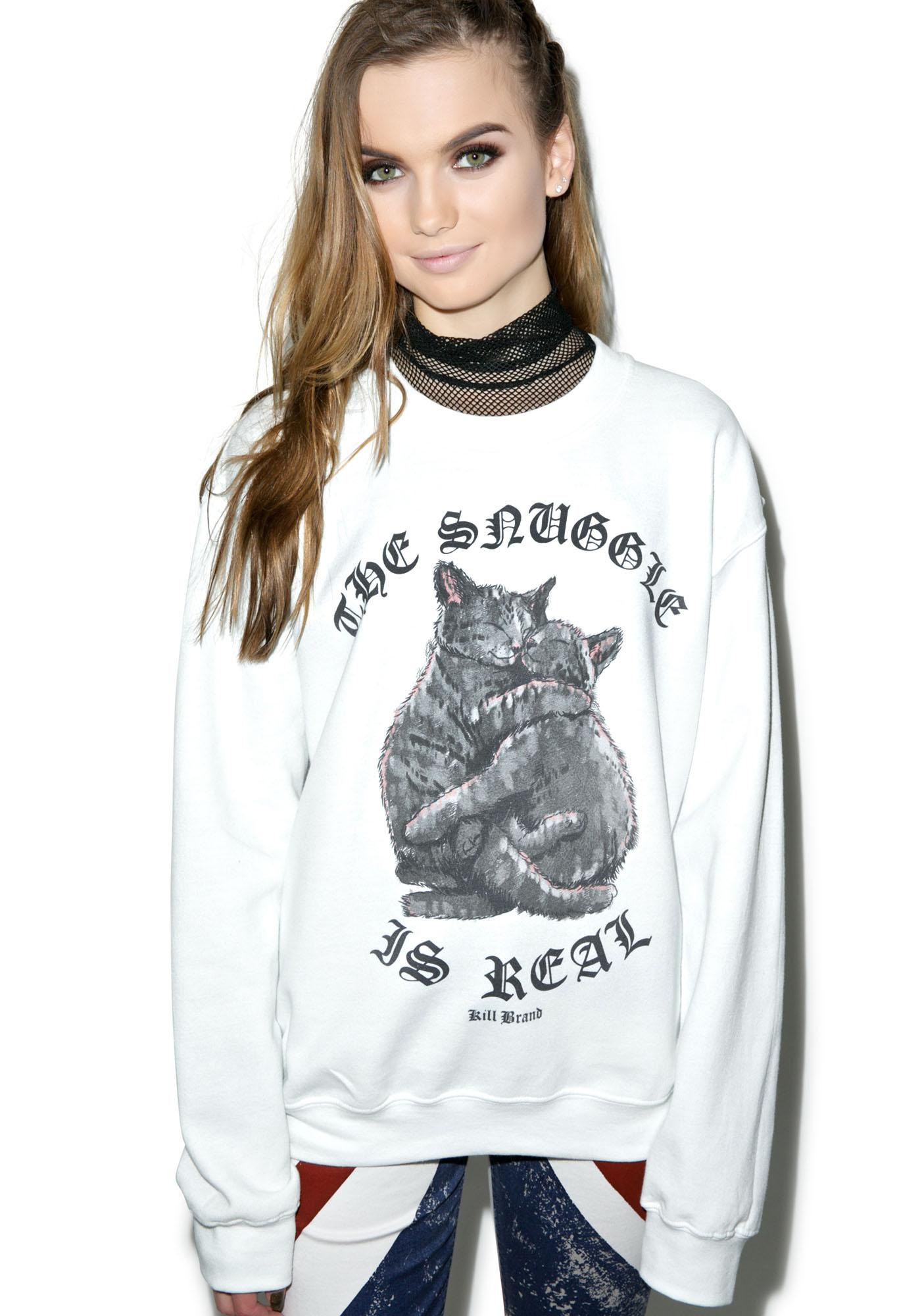 Kill Brand The Snuggle Is Real Crewneck
