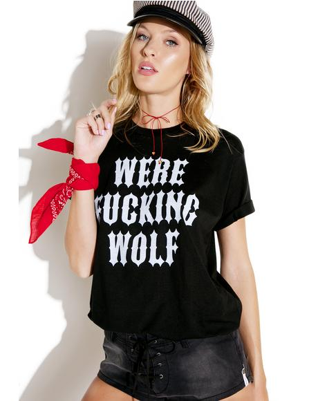 Were-Fucking-Wolf Tee
