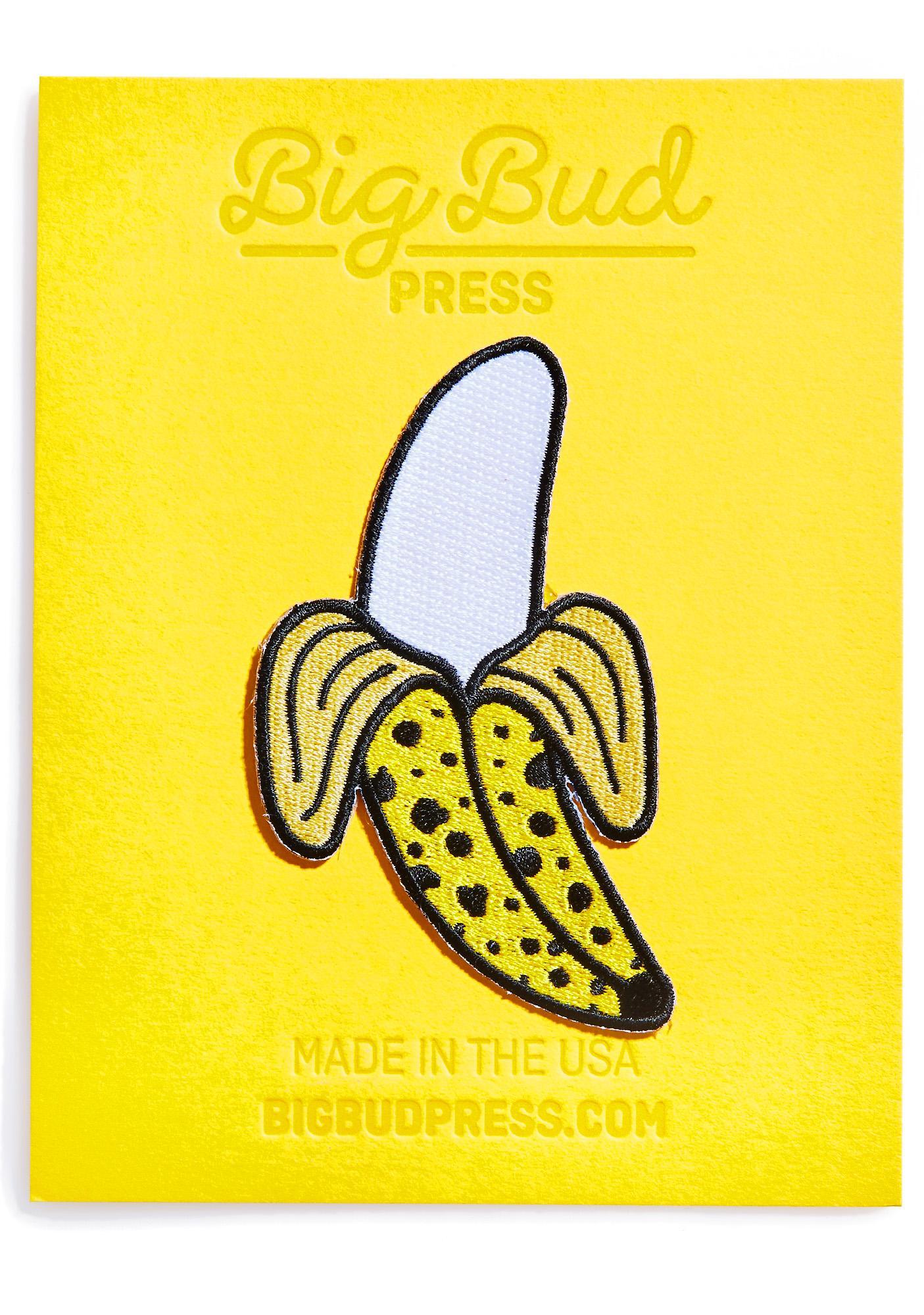 Big Bud Press Ripe Banana Patch