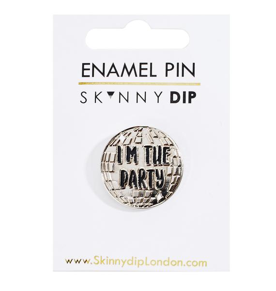 Skinnydip I'm The Party Pin