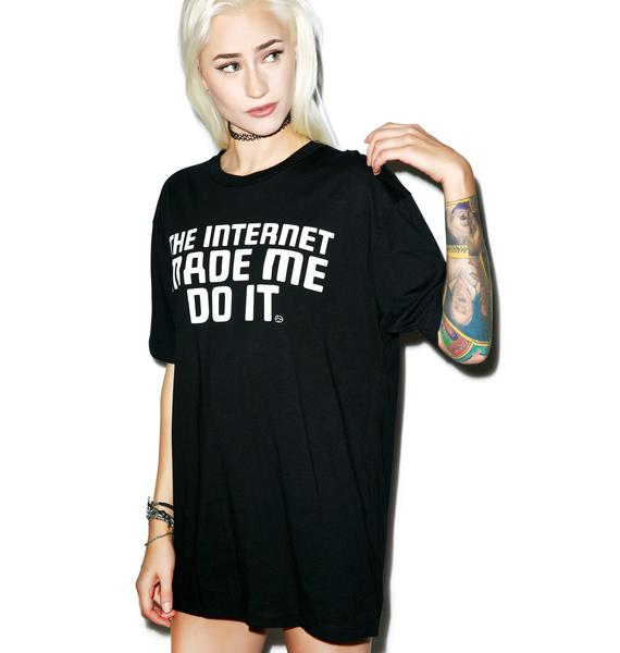 Because Of The Internet Tee