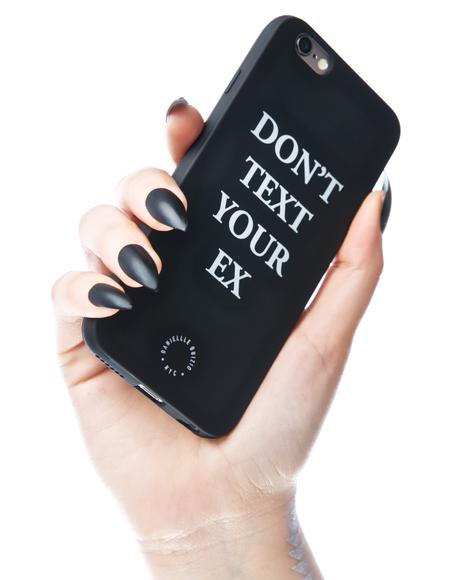 Don't Text Your Ex iPhone 6 Plus Case