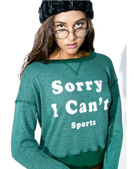 Sorry I Can't Sloan Sweatshirt