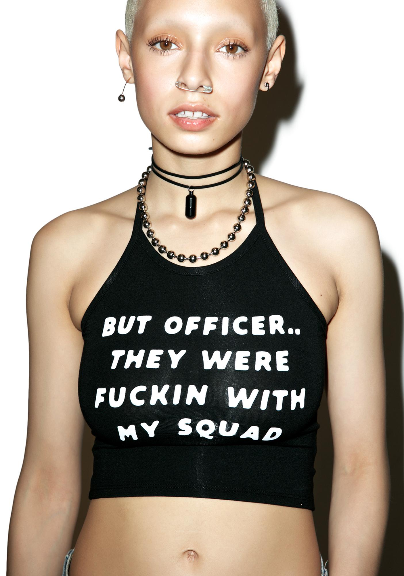 O Mighty But Officer Cropped Halter