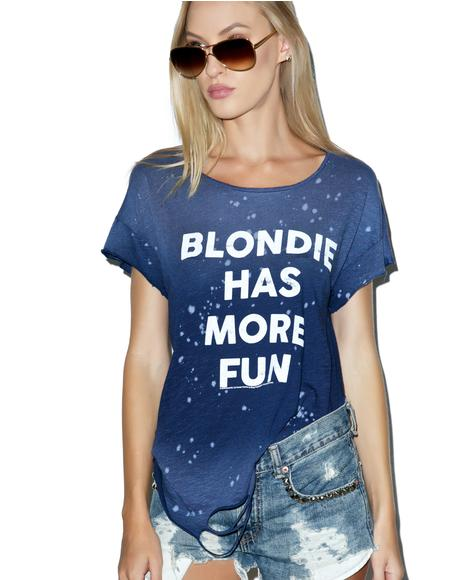 Blondie Has More Fun Tee