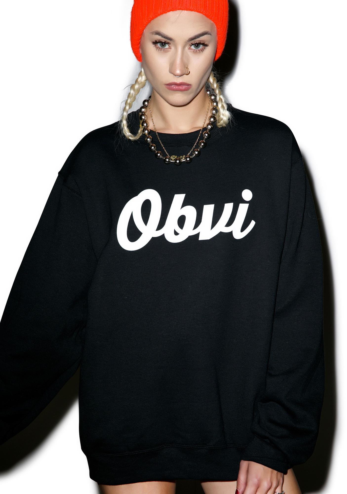 Private Party Obvi Sweatshirt