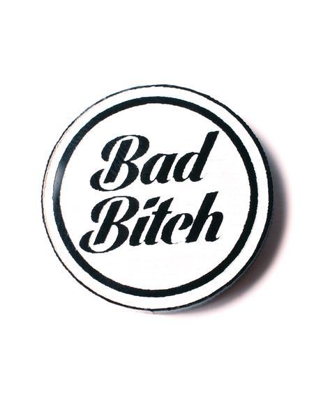 Bad Bitch Pin