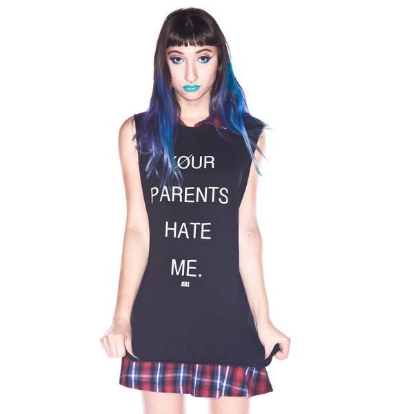 Kill Brand Parents Hate Me Tank