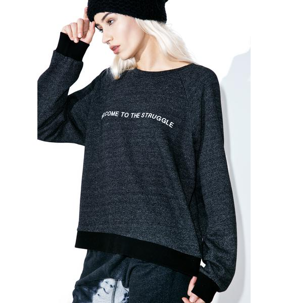Kerol D. Welcome To The Struggle Sweatshirt