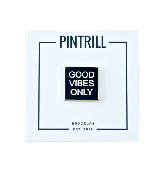 Pintrill Good Vibes Only Pin