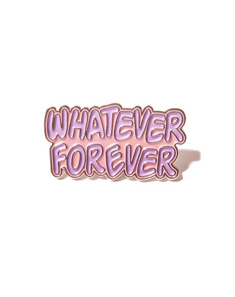 Whatever Forever Pin