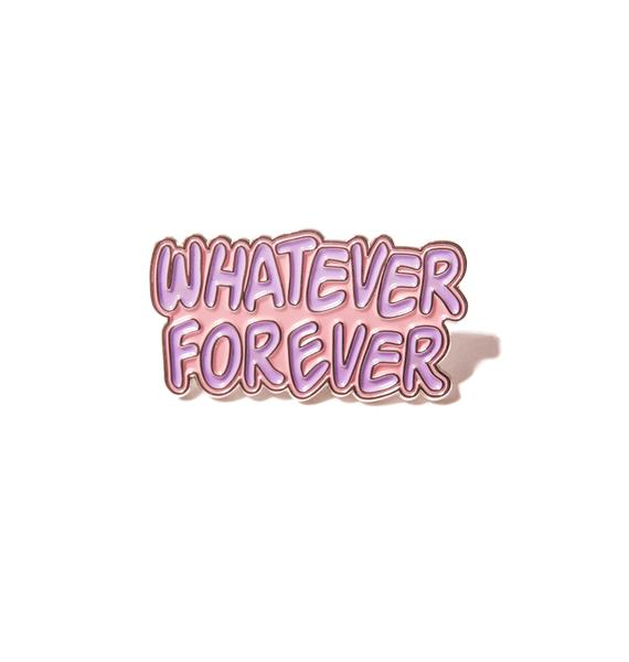 Local Heroes Whatever Forever Pin