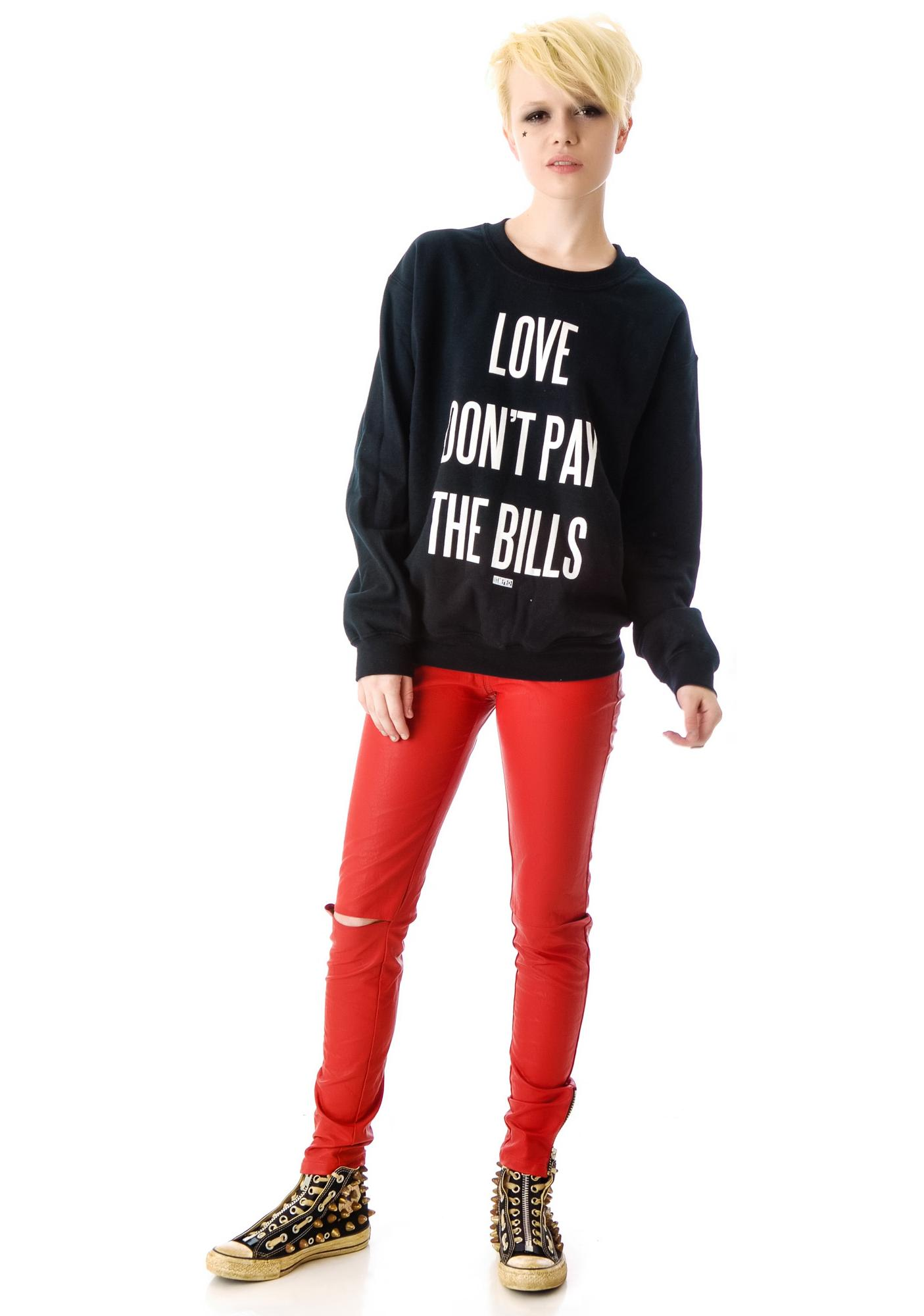 Dimepiece Love Don't Pay The Bills Sweatshirt