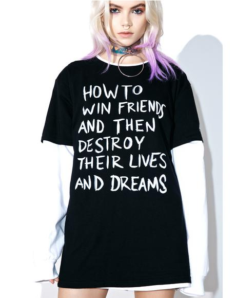 How To Win Friends Tee