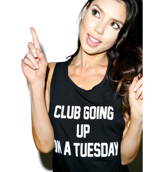 Private Party Club Going Up On A Tuesday Muscle Tank