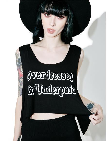 Overdressed 'N Underpaid Crop