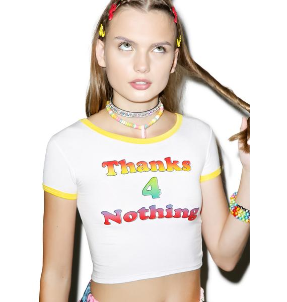 O Mighty Thanks 4 Nothing Ringer Tee