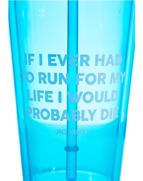 Run For My Life Drink Tumbler