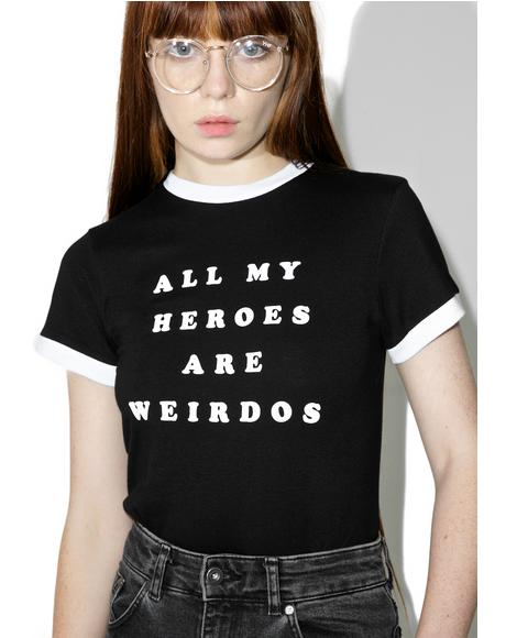 My Heroes Are Weirdos Tee