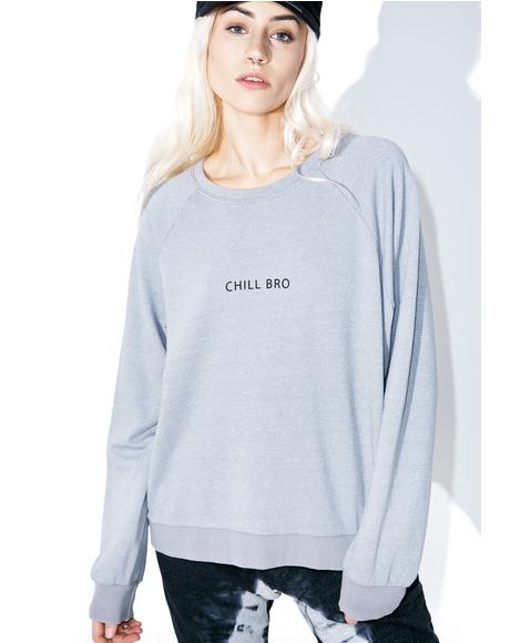 Chill Bro Sweatshirt