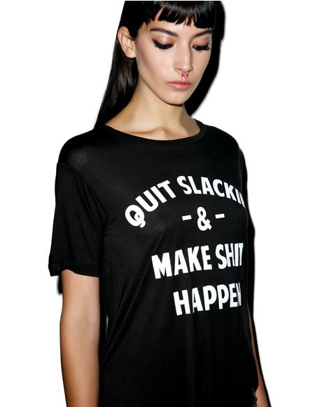 Quit Slackin Ripped Tee