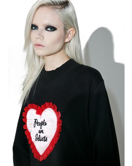 People Are Idiots Sweater