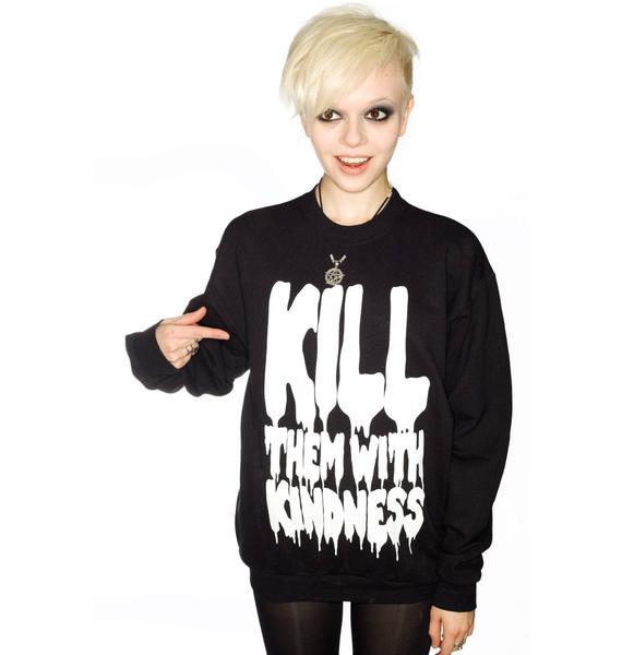 Petals and Peacocks Kill Them With Kindness Sweatshirt