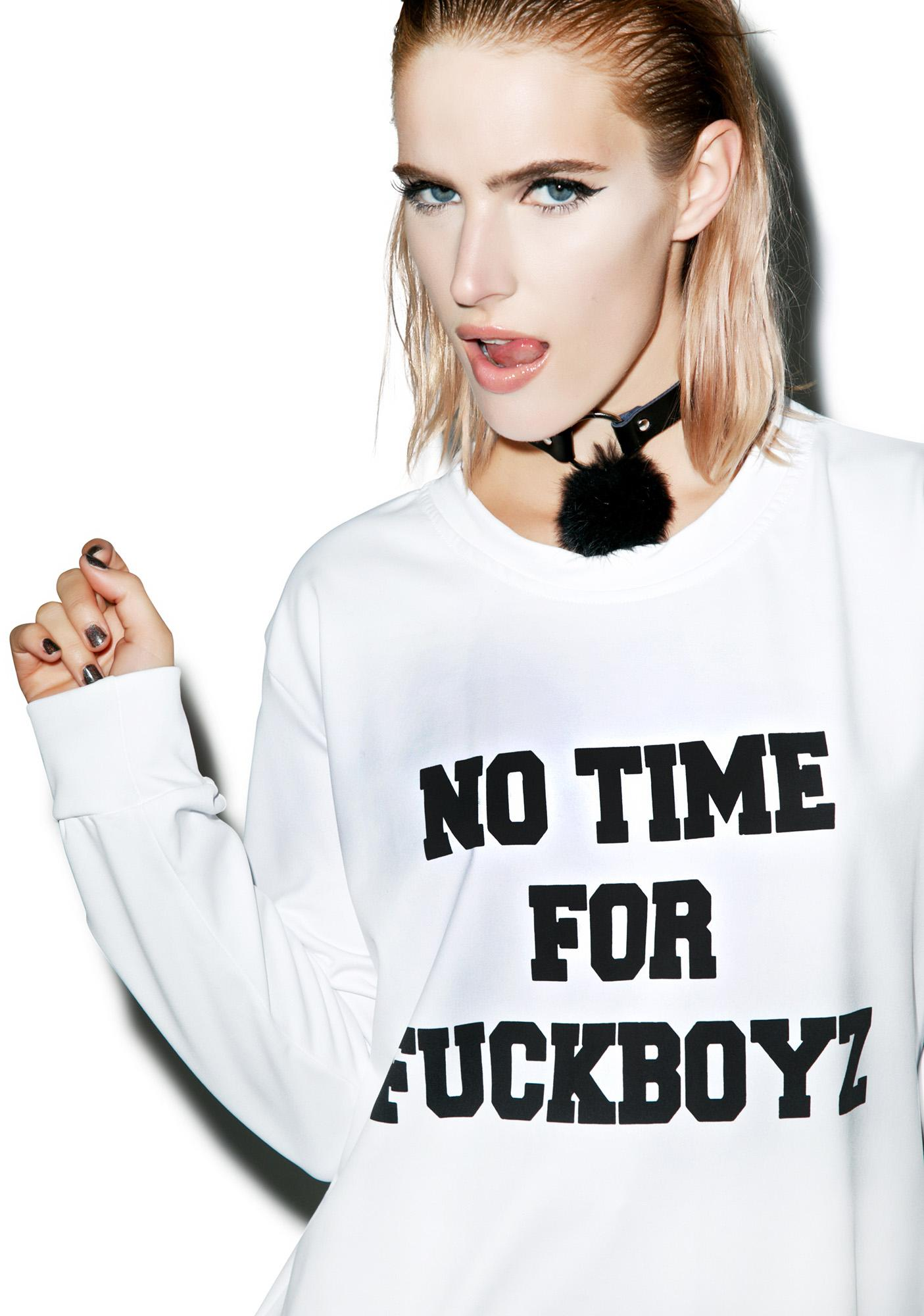 O Mighty No Time For Fuckboyz Sweatshirt