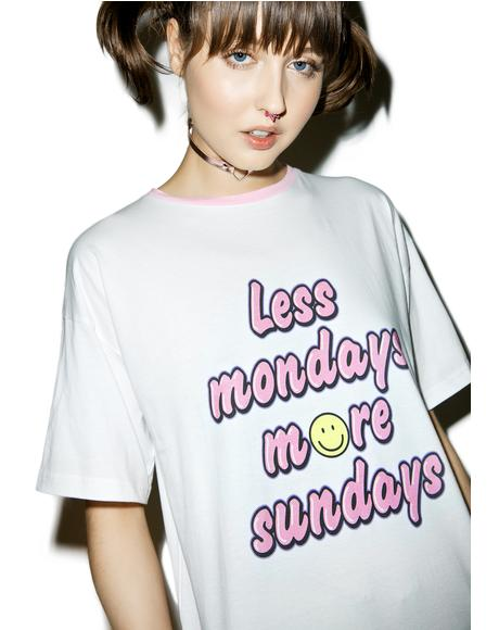 Less Mondays T-Shirt