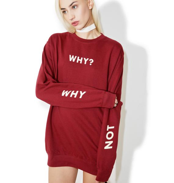 HLZBLZ Why Not Crewneck