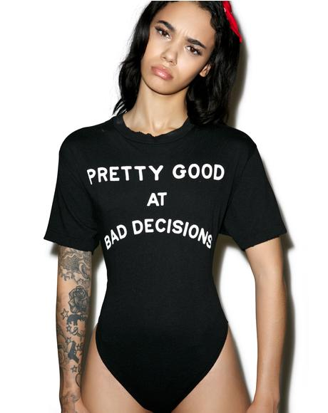 Bad Decisions Legend Tee Bodysuit