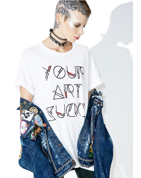 Your Art Sucks Tee