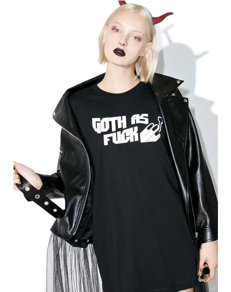Goth As Fuck T-Shirt